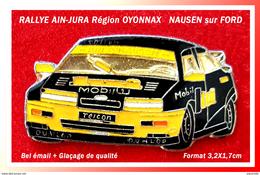 SUPER PIN'S RALLYE AIN-JURA : Dans La Vallée  D'OYONNAX FORD Pilote NAUSEN, émail + Glaçage, Format 3,2X1,7cm - Rallye