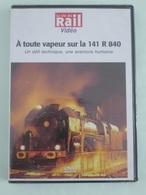 A Toute Vapeur Sur La 141 R 840 - Propriété De L'AAATV Centre-Val De Loire - DVD La Vie Du Rail - DVDs