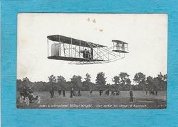 L'Aéroplane Wilbur Wright. Une Sortie Au Camp D'Auvours. - Aviateurs