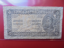 YOUGOSLAVIE 10 DINARA 1944 CIRCULER (B.1) - Yougoslavie