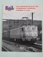 TRAINS : DVD - Aux Commandes De La CC 7107 En Maurienne D'Ambérieu à Modane - Documentary