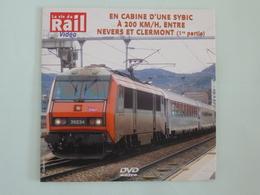 TRAINS : DVD - En Cabine D'une SYBIC à 200 Km/h Entre NEVERS Et CLERMONT - Documentary