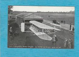 L'Aéroplane Wilbur Wright. La Rentrée Au Hangar Après Un Vol. - Aviateurs