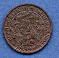 Pays Bas  -  1 Cents 1939  -  Km # 152 - état  TTB - [ 3] 1815-… : Royaume Des Pays-Bas