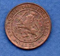 Pays Bas  -  1 Cents 1878 -  Km # 107 - état  TB - [ 3] 1815-… : Royaume Des Pays-Bas