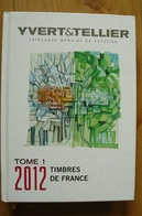 Catalogue Yvert & Tellier 2012 Tome 1 - Timbres De France - France