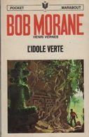 L IDOLE VERTE  °°°° BOB MORANE N° 1057 - Bob Morane