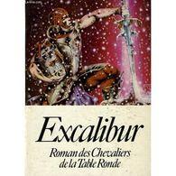 Excalibur Roman Des Chevaliers De La Table Ronde+++TBE+++ PORT OFFERT - Bücher, Zeitschriften, Comics