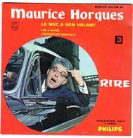 Disque 45 Tours 3 Titres De Maurice Horgues - Le Mec A Son Volant - - Humor, Cabaret