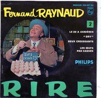 Disque 45 Tours 4 Titres De Fernand Raynaud - Le 22 A Asnières - Deux Croissants - Humor, Cabaret