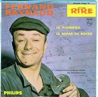 Disque 45 Tours De Fernand Raynaud - Le Plombier & Le Repas De Noces - - Humor, Cabaret