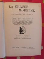 La Chasse Moderne, Encyclopédie Du Chasseur. Larousse Paris Sd Vers 1920. Gravures, Cartes - Caza/Pezca