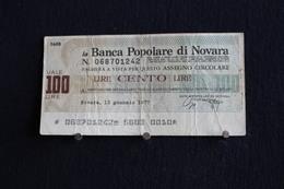 6 / Italie / 1946: Royaume / Biglietti Di Stato - La Banca Popolare Di Novara, 18/7/77 - Vale 100 Lire - - [ 2] 1946-… : República
