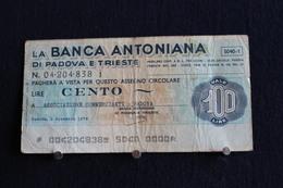 7 / Italie / 1946: Royaume / Biglietti Di Stato - La Banca Antoniana Di Padova E Trieste , 1/12/77 - Vale 100 Lire - - [ 2] 1946-… : República