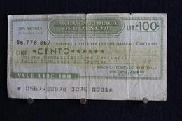 12 / Italie / 1946: Royaume / Banca Cattolica Del Veneto - Vicenza  29/10/1976 - Vale 100 Lire - - [ 2] 1946-… : República