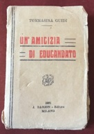 """"""" UN'AMICIZIA DI EDUCANDATO """"  Di Tommasina Guidi , Ed. Barion 1921 - Religion"""