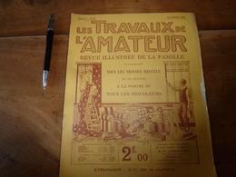 1925 LES TRAVAUX DE L'AMATEUR:(Baromètre-glyc;Reliure;Réparer Soulier;Déco-pochoir;Entretien Moteur Auto;Robineterie;etc - Bricolage / Tecnica