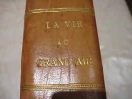 La Vie Au Grand Air 1912 Année Complète 5 KG 1016 Pages 35 X 28 X 6 Cm  TBE Couverture Rayure Page Pli Minime Vu Son Age - Livres, BD, Revues