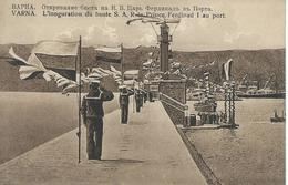 BULGARIE 1919  VARNA L'Inoguration Inauguration Du Buste S A R Le Prince Ferdinad Ferdinand  I Au Port CPA  TBE - Bulgarie