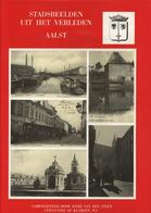 Aalst Stadsbeelden Uit Het Verleden (Luxe-uitgave Met Handgeschreven Opdracht En Signatuur Van De Schrijver) - Andere
