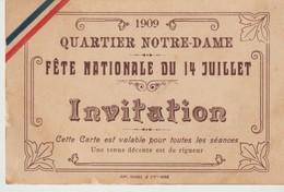 1909 - QUARTIER NOTRE DAME - INVITATION - FÊTE NATIONALE DU 14 JUILLET - NICE - - Tickets - Vouchers