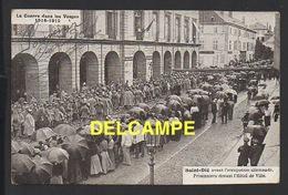 DD / GUERRE 1914-18 / SAINT-DIÉ VOSGES AVANT L' OCCUPATION ALLEMANDE - PRISONNIERS DEVANT L' HÔTEL DE VILLE - Guerre 1914-18