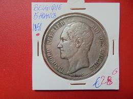 Léopold 1er. 5 FRANCS 1851 AVEC POINT ARGENT (A.7) - 1831-1865: Leopold I