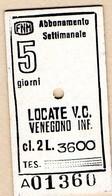 F.N.M.-ABBONAMENTO SETTIMANALE-LOCATE VARESINO-VENEGONO INFERIORE - Abbonamenti
