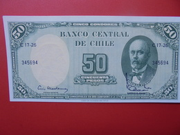 CHILI 50 PESOS 1960-61 PEU CIRCULER/NEUF - Cile