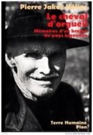 Pierre Jakez Hélias -Le Cheval D'orgueil, Mémoires D'un Breton Du Pays Bigouden - Biographien
