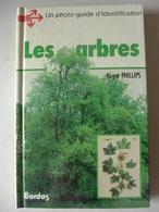Roger Phillips - Les Arbres. Un Photo-guide D'identification  /  1987 - éd. Bordas - Natualeza