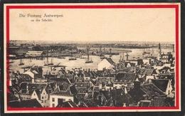 Die Festung Antwerpen And Der Schelde  Anvers Antwerpen - Antwerpen