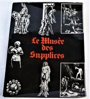 Roland VILLENEUVE, Le Musée Des Supplices, 1974 - Books, Magazines, Comics