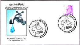 Matasellos Especial 150 Años CANALIZACION DE AGUA - Water. Vilanova I La Geltru 2011 - 1931-Hoy: 2ª República - ... Juan Carlos I