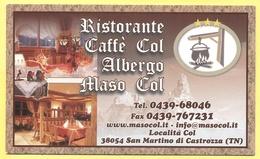 Biglietto Da Visita - 2018 - ITALIA - ITALY - ITALIE - San Martino Di Castrozza - Rist.Caffé Col, Albergo Maso Col - Cartoncini Da Visita