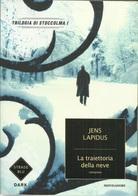 JENS LAPIDUS - La Traiettoria Della Neve. - Gialli, Polizieschi E Thriller