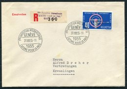 1955 Switzerland 1ère Expo Internationale Genève L'Atome Pour La Paix Geneve Registered Cover - Switzerland
