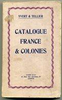 France Catalogue France Et Colonies  1929    Yvert Et Tellier - Philately And Postal History
