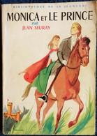 Bibliothèque De La Jeunesse N° 149 - Monica Et Le Prince - Jean Muray - ( 1959 ) . - Bibliothèque De La Jeunesse