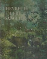 Chevreuil Cerf Sanglier Par Docteur Ed Varin - Chasse/Pêche