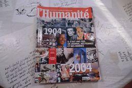 Magazine L'humanité De 1904-2004 Le Numéro Du Centenaire - Hors-série 2004 - - History