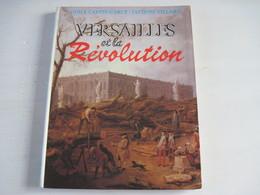VERSAILLES Et La Révolution Pierre Béquet Photos Jacques Girard René Paul Payen Bernard Dupont TBE Voir Photo - Livres, BD, Revues