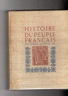 Histoire Du Peuple Français De Jeanne D'arc A Louis XIV - Par Edmond Pognon 1952 - History