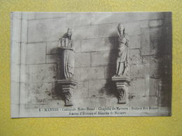 MANTES LA JOLIE. L'Eglise Notre Dame. La Chapelle De Navarre. Les Statues Des Reines. - Mantes La Jolie