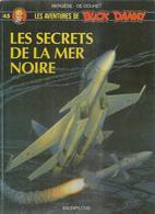 """BUCK DANNY """" LES SECRETS DE LA MER NOIRE """"  -  BERGESE / DE DOUHET - E.O. MARS 1994  DUPUIS - Buck Danny"""