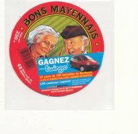 V 441 / ETIQUETTE DE FROMAGE - BONS MAYENNAIS    GAGNEZ CETTE TWINGO   VAUBERNIER  MARTIGNE MAYENNE - Fromage