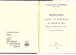 Réédition De 1974 Catalogue De Vente Monnaies, Médailles Et Jetons Des évêques De Metz Collection ROBERT 1890 - Livres & Logiciels