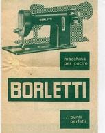 """PUBBLICITA'_ADVERTISING_REKLAM-"""" BORLETTI MACCHINA PER CUCIRE """"-Original 100% /AN3- - Reclame"""