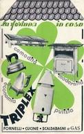 "PUBBLICITA'_ADVERTISING_REKLAM-"" TRIPLEX"" LA FORTUNA In CASA-FORNELLI_CUCINE_SCALDABAGNI A GAS-Original 100% /AN3- - Advertising"
