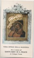 Santino Con L'effigie Della Madonna Che Si Venera Nel Santuario Di San Felice A Cologna Veneta (Verona) - Santini